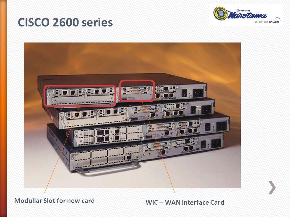 CISCO 2600 series Modullar Slot for new card WIC – WAN Interface Card