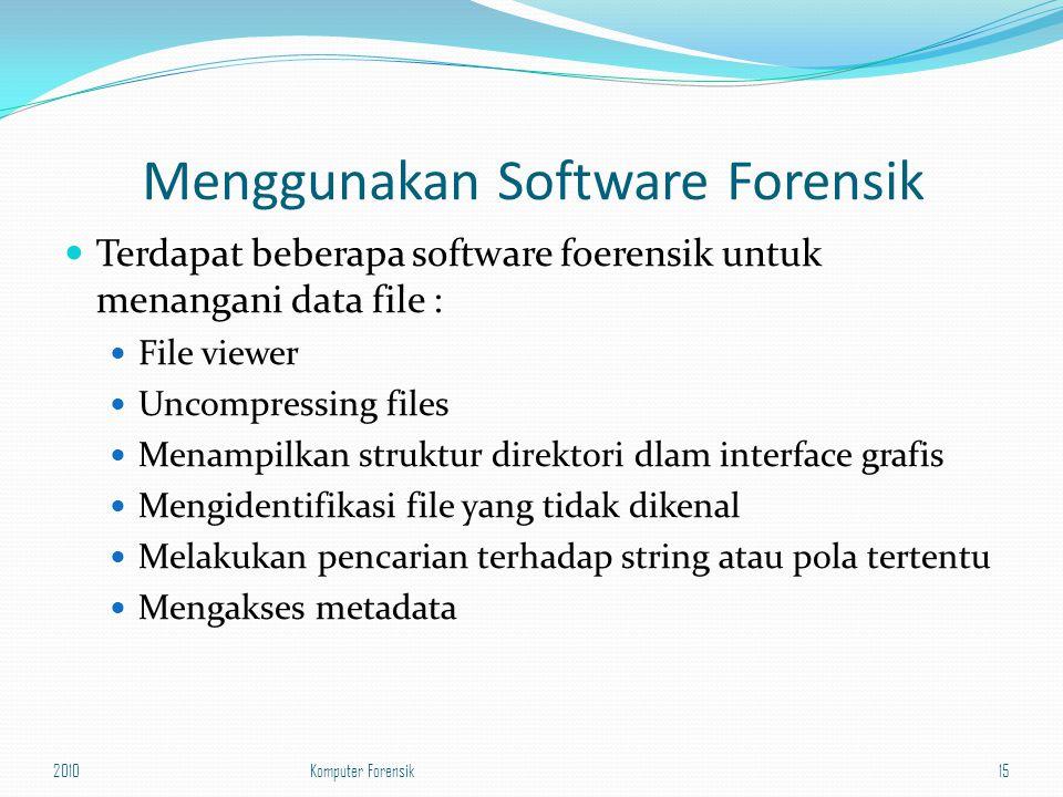 Menggunakan Software Forensik