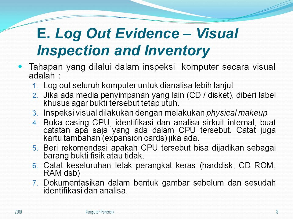 E. Log Out Evidence – Visual Inspection and Inventory