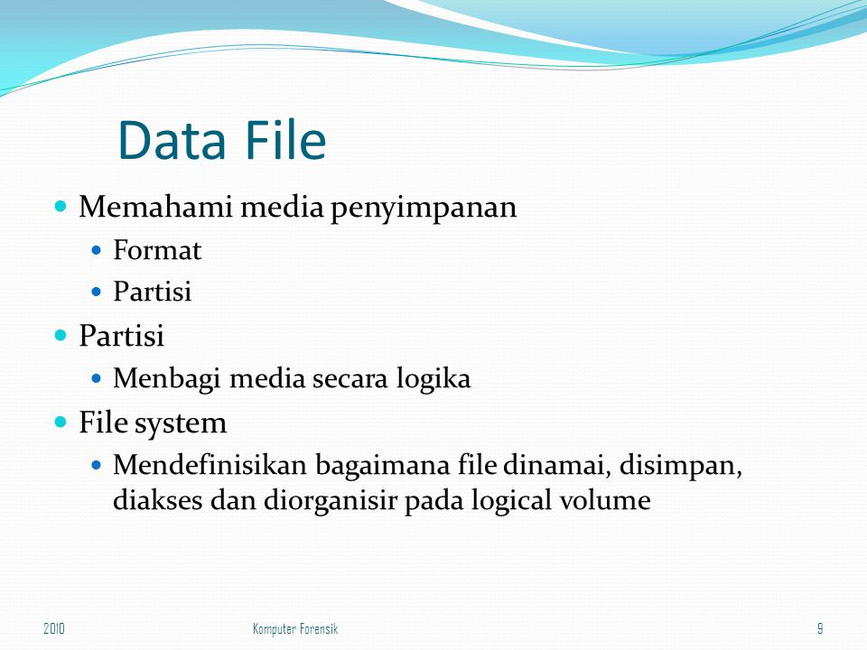 Data File Memahami media penyimpanan File system Format Partisi