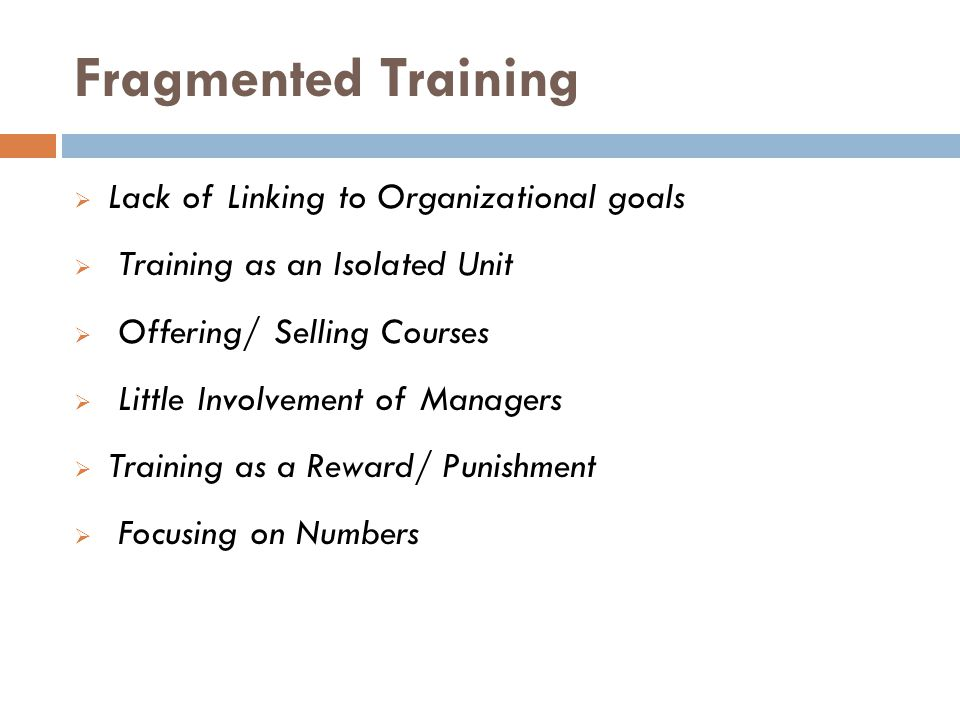 Fragmented Training Lack of Linking to Organizational goals