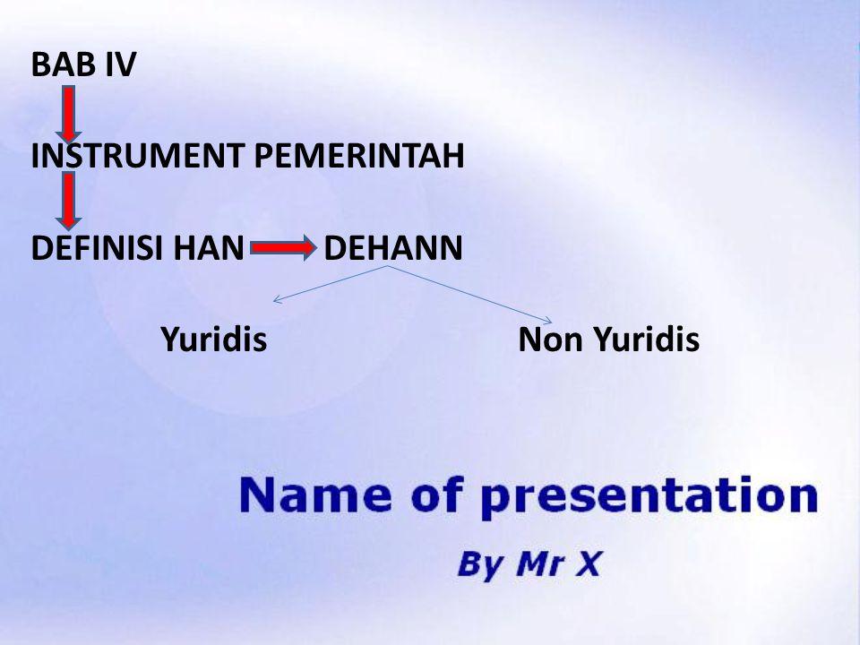 BAB IV INSTRUMENT PEMERINTAH. DEFINISI HAN DEHANN.