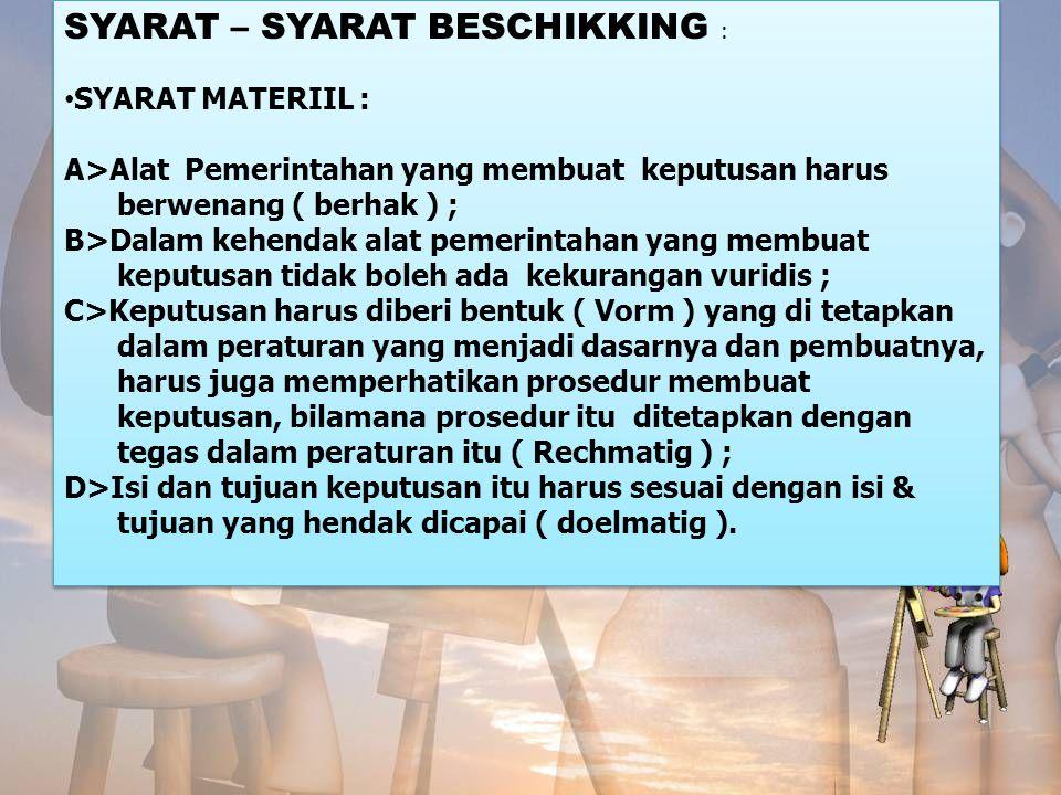 SYARAT – SYARAT BESCHIKKING :