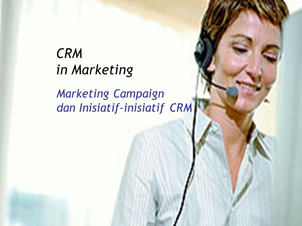 CRM in Marketing Marketing Campaign dan Inisiatif-inisiatif CRM