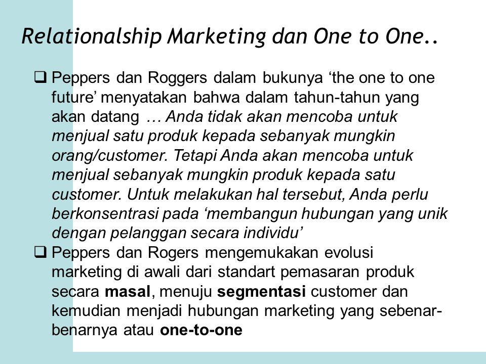 Relationalship Marketing dan One to One..