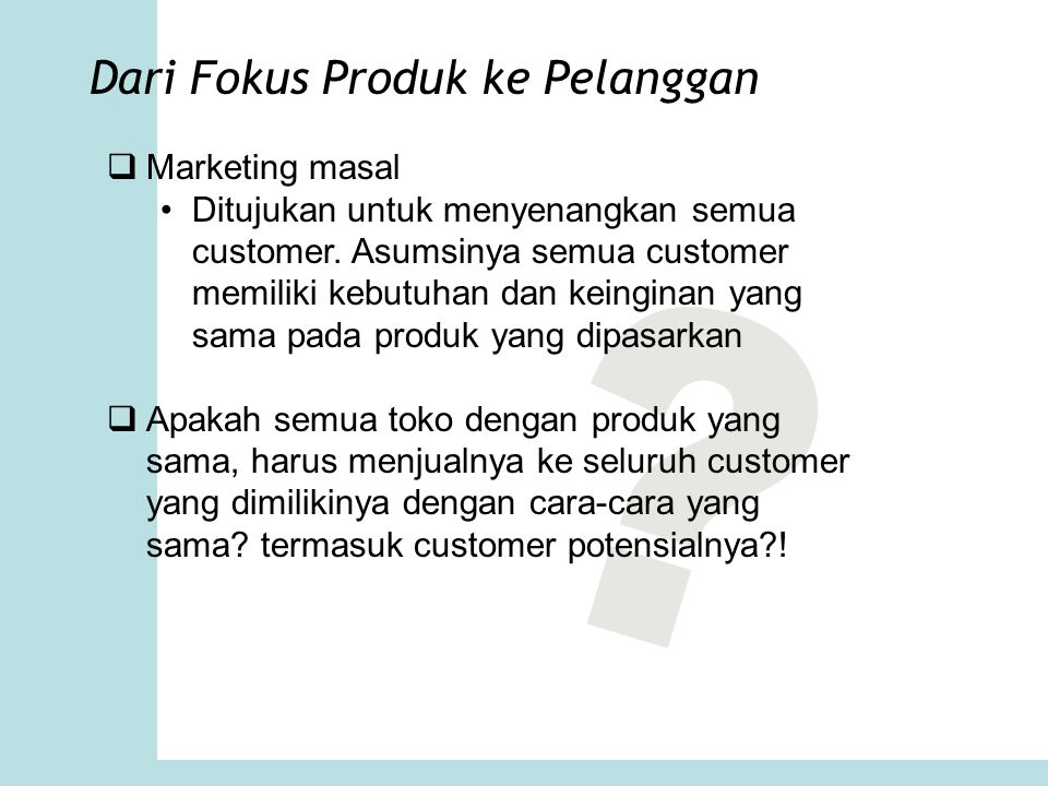 Dari Fokus Produk ke Pelanggan Marketing masal