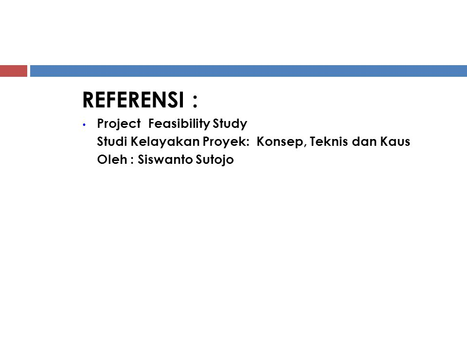 REFERENSI : Project Feasibility Study
