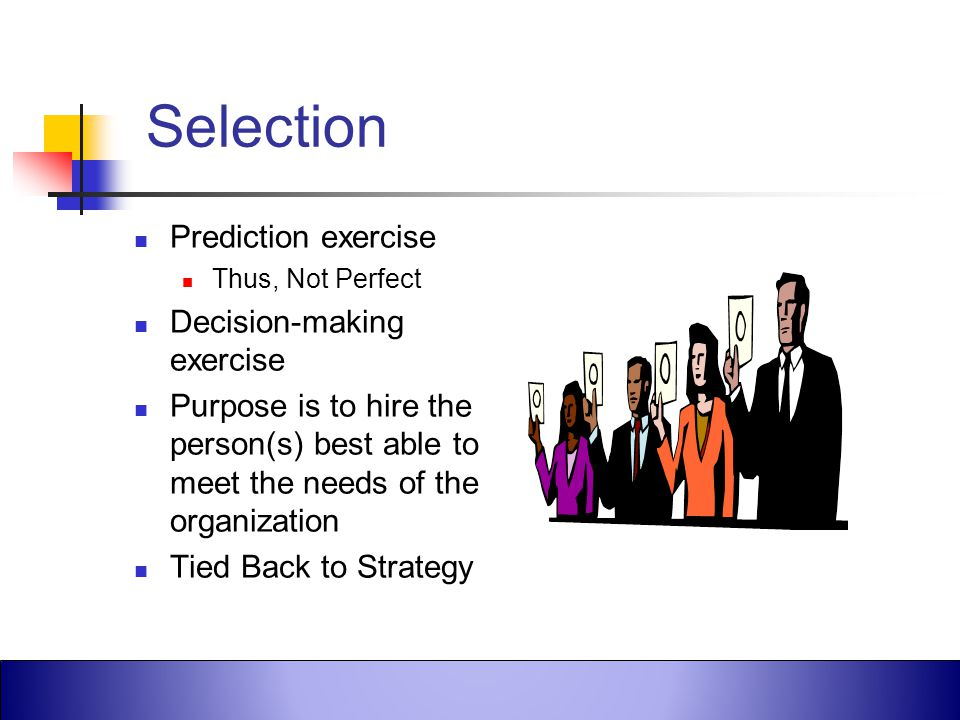 Selection Prediction exercise Decision-making exercise