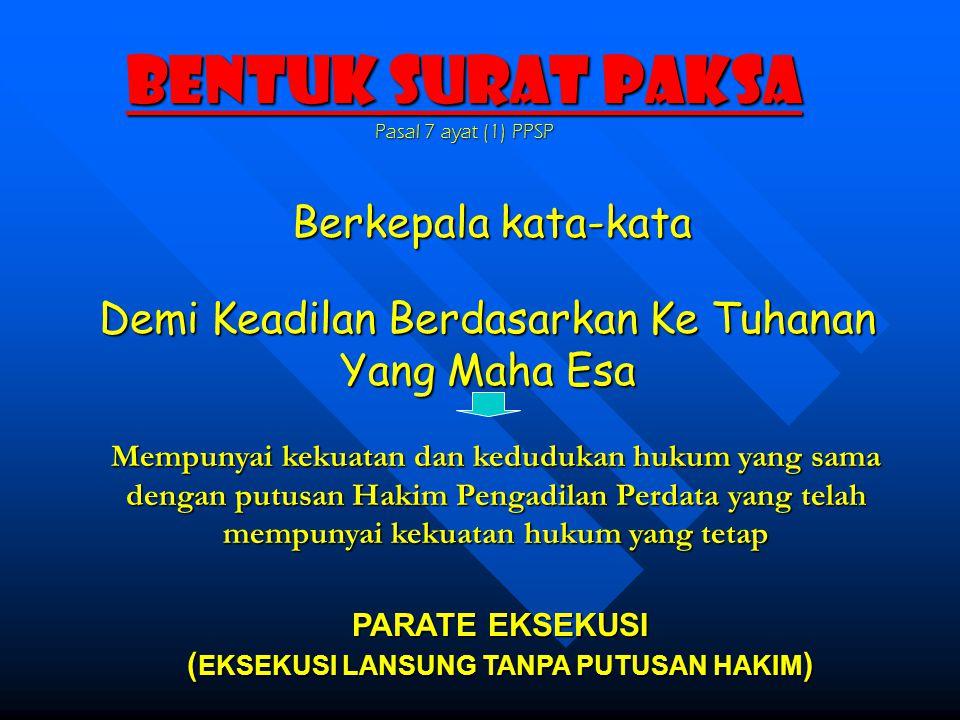BENTUK SURAT PAKSA Pasal 7 ayat (1) PPSP