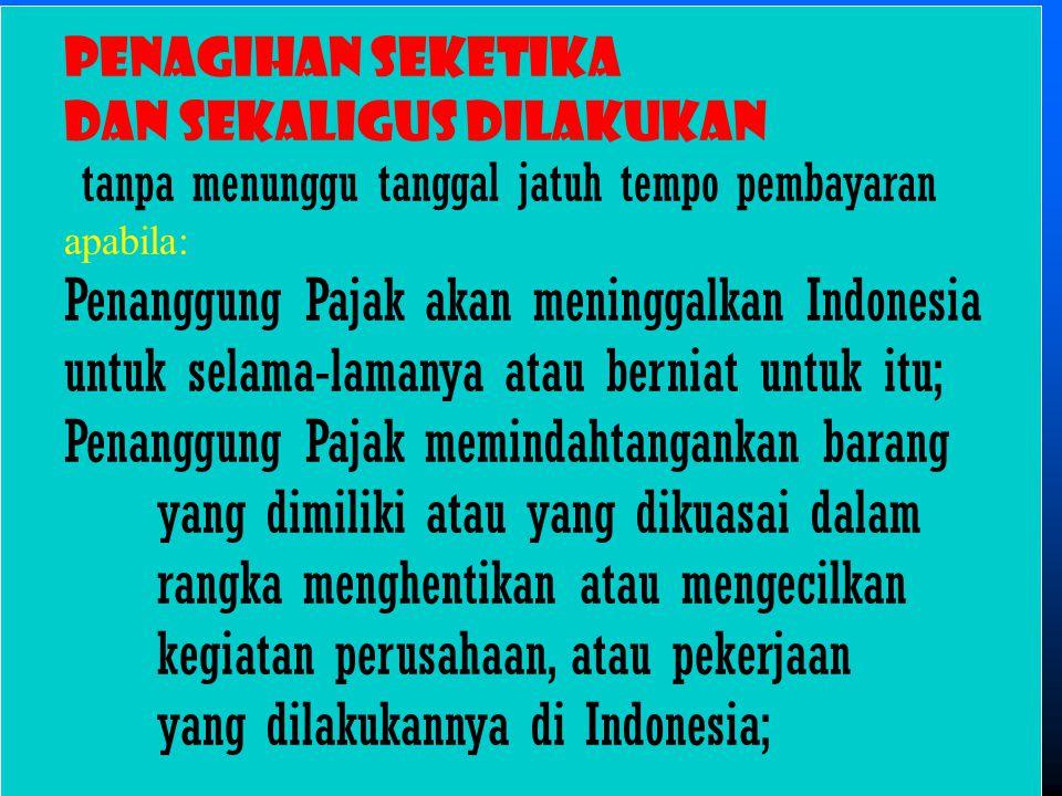 Penanggung Pajak akan meninggalkan Indonesia