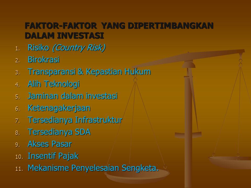 FAKTOR-FAKTOR YANG DIPERTIMBANGKAN DALAM INVESTASI