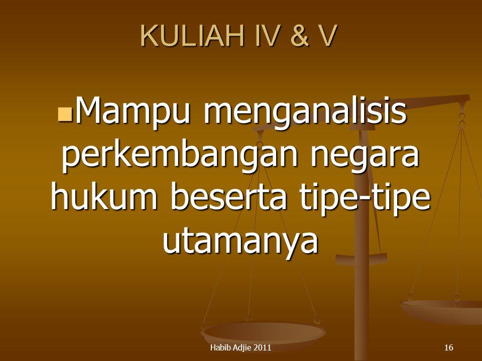 KULIAH IV & V Mampu menganalisis perkembangan negara hukum beserta tipe-tipe utamanya.