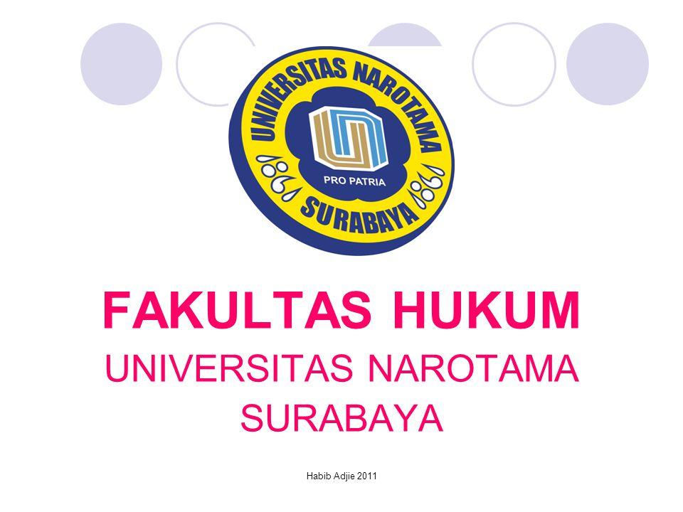 FAKULTAS HUKUM UNIVERSITAS NAROTAMA SURABAYA Habib Adjie 2011