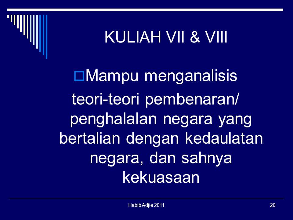 KULIAH VII & VIII Mampu menganalisis. teori-teori pembenaran/ penghalalan negara yang bertalian dengan kedaulatan negara, dan sahnya kekuasaan.