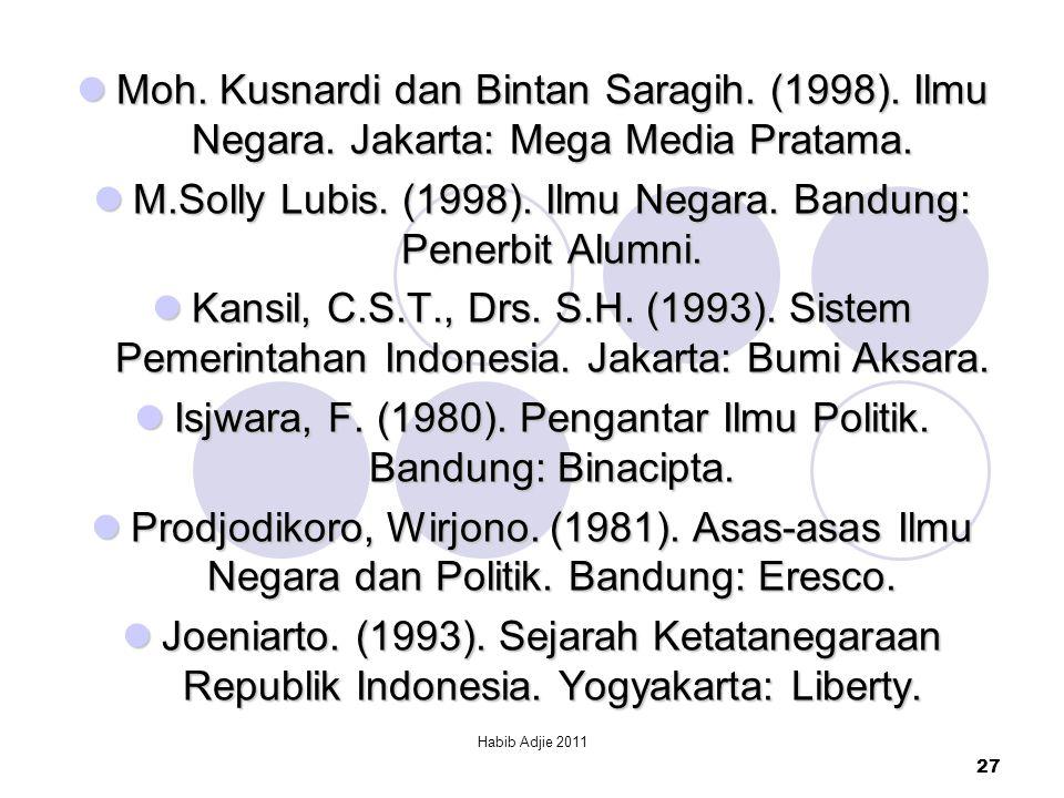 M.Solly Lubis. (1998). Ilmu Negara. Bandung: Penerbit Alumni.