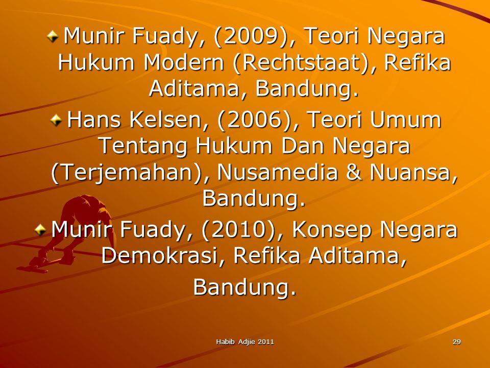 Munir Fuady, (2010), Konsep Negara Demokrasi, Refika Aditama,