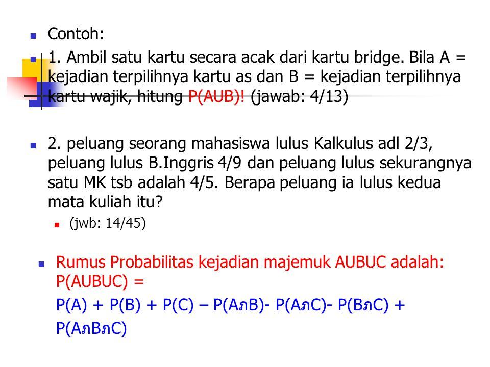 Rumus Probabilitas kejadian majemuk AUBUC adalah: P(AUBUC) =