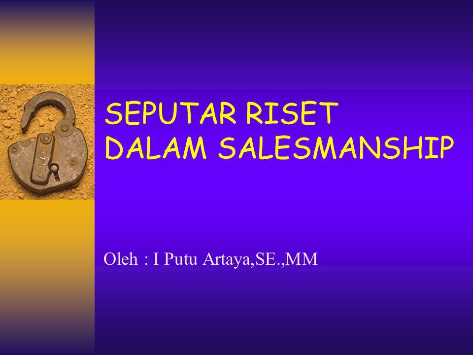 SEPUTAR RISET DALAM SALESMANSHIP