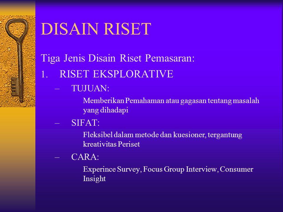 DISAIN RISET Tiga Jenis Disain Riset Pemasaran: RISET EKSPLORATIVE