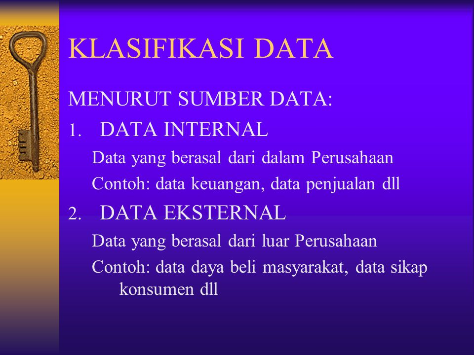 KLASIFIKASI DATA MENURUT SUMBER DATA: DATA INTERNAL DATA EKSTERNAL