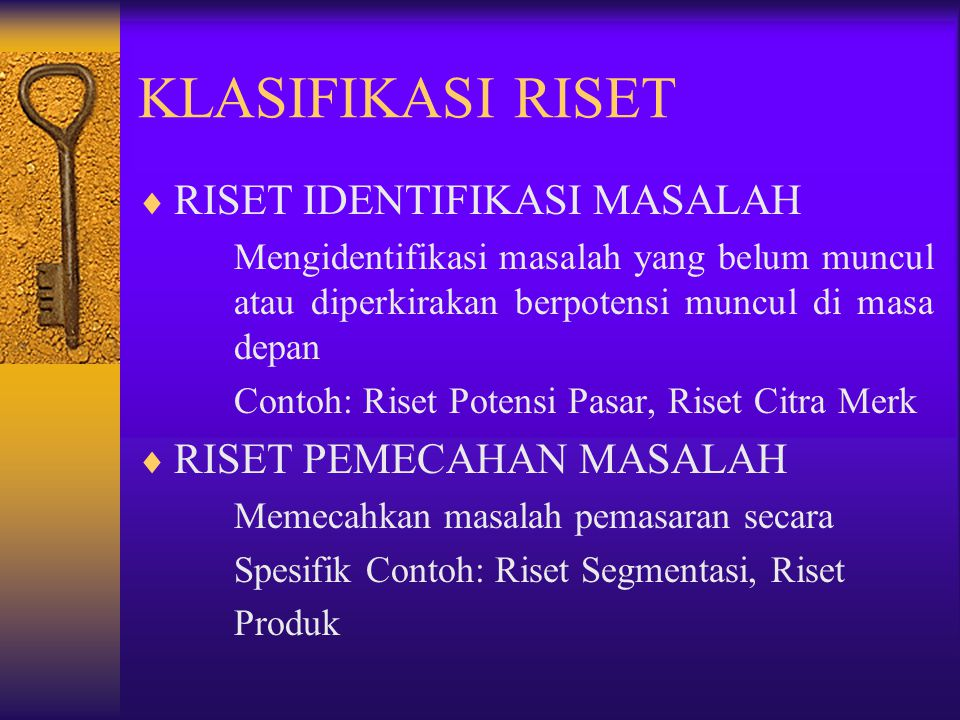 KLASIFIKASI RISET RISET IDENTIFIKASI MASALAH RISET PEMECAHAN MASALAH