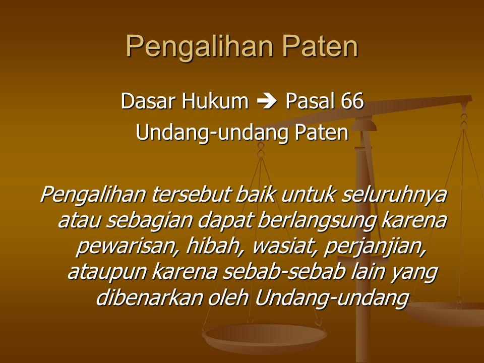 Pengalihan Paten Dasar Hukum  Pasal 66 Undang-undang Paten