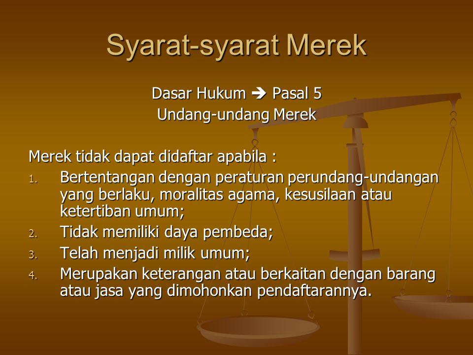 Syarat-syarat Merek Dasar Hukum  Pasal 5 Undang-undang Merek