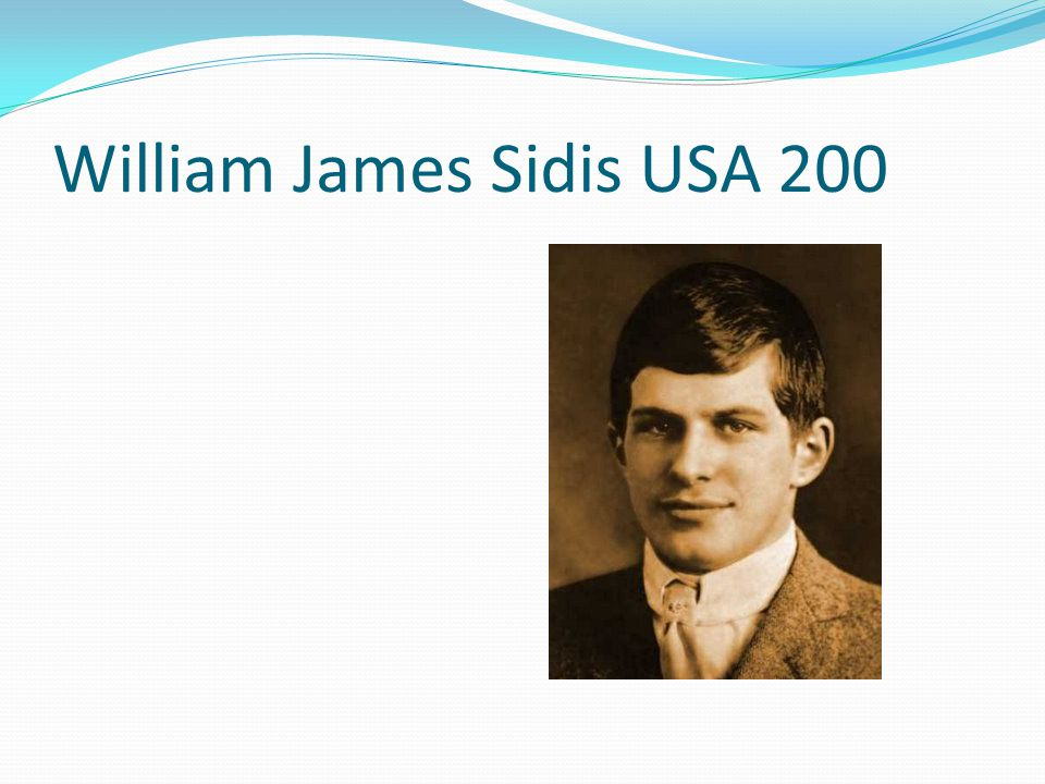 William James Sidis USA 200