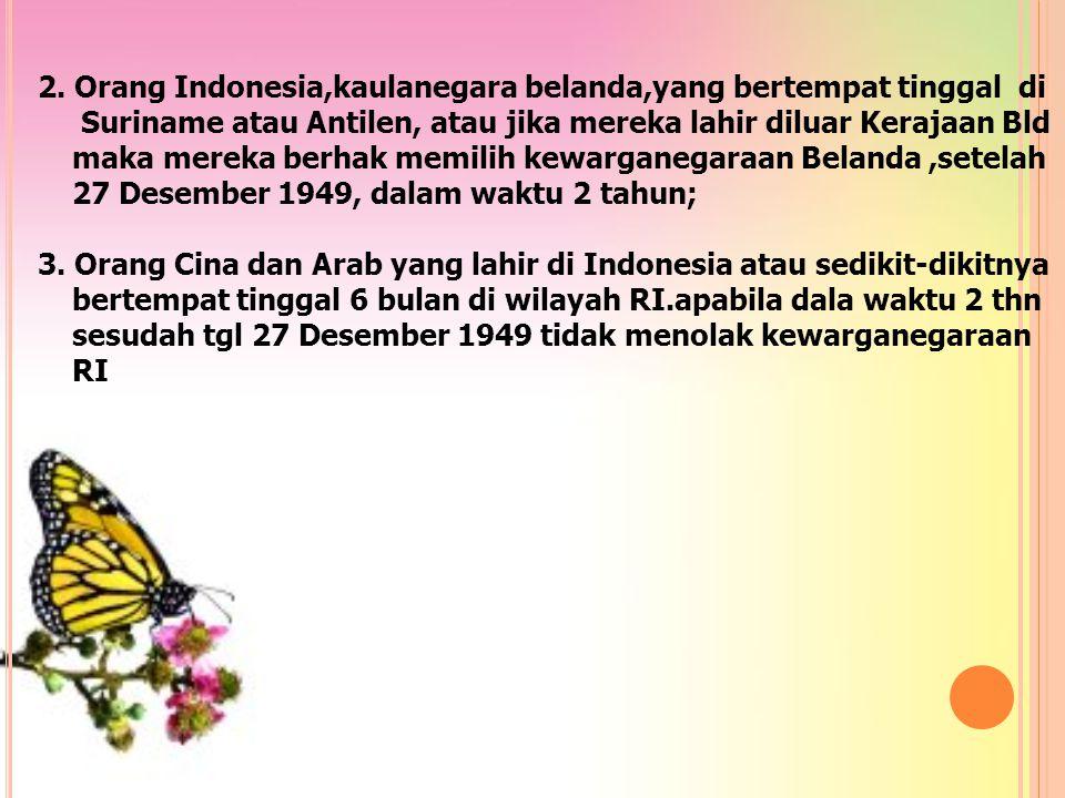 2. Orang Indonesia,kaulanegara belanda,yang bertempat tinggal di