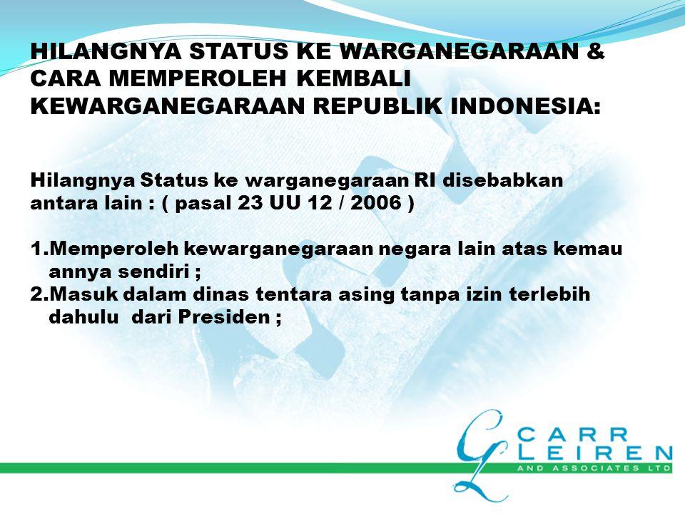HILANGNYA STATUS KE WARGANEGARAAN & CARA MEMPEROLEH KEMBALI KEWARGANEGARAAN REPUBLIK INDONESIA: