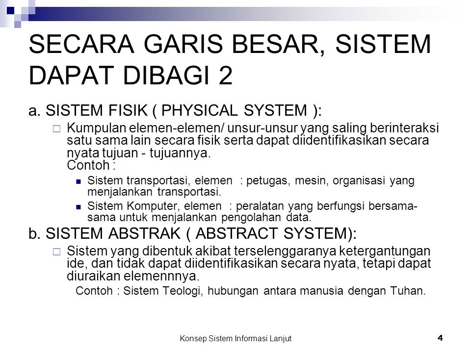 SECARA GARIS BESAR, SISTEM DAPAT DIBAGI 2