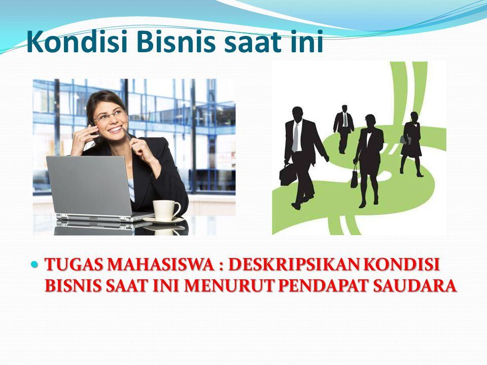 Kondisi Bisnis saat ini