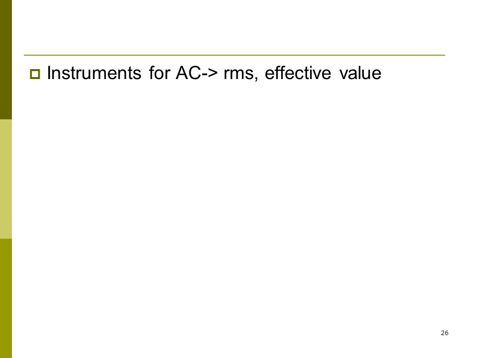 Instruments for AC-> rms, effective value