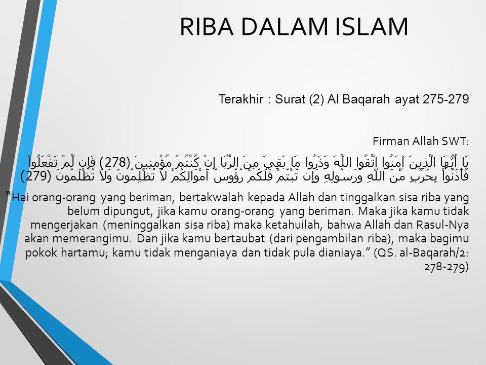 RIBA DALAM ISLAM Terakhir : Surat (2) Al Baqarah ayat 275-279