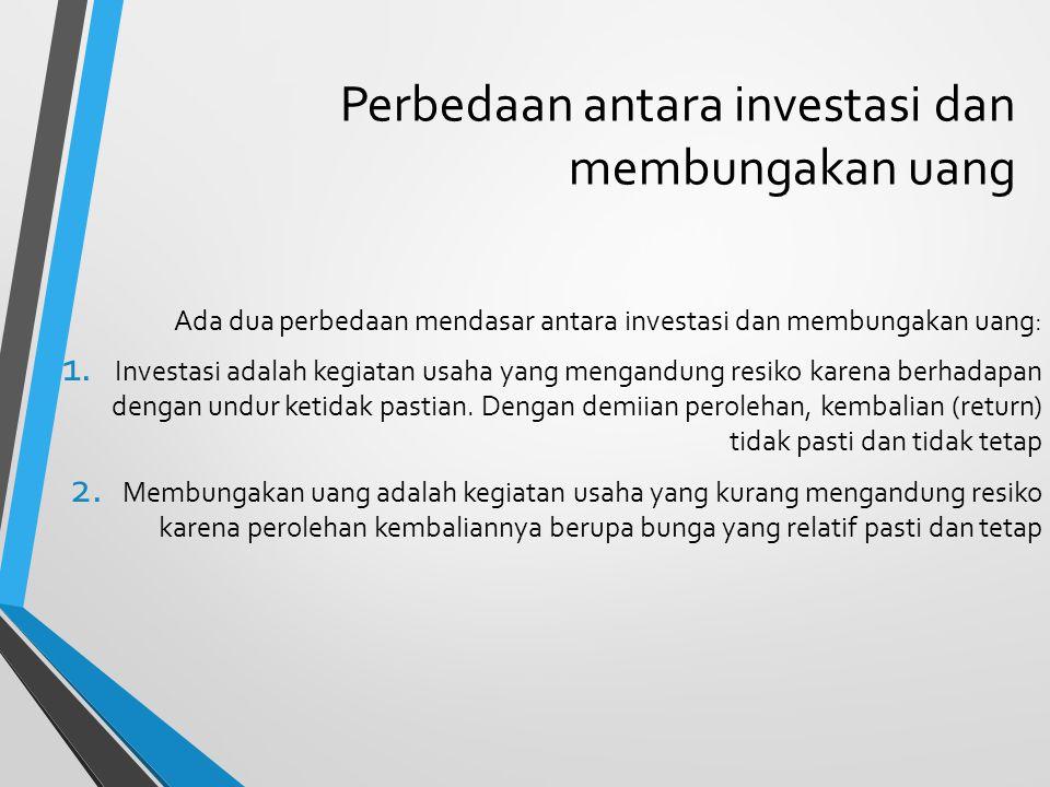 Perbedaan antara investasi dan membungakan uang