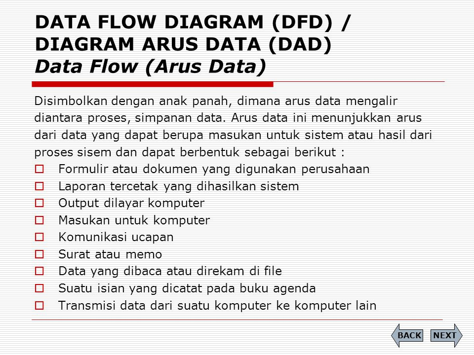DATA FLOW DIAGRAM (DFD) / DIAGRAM ARUS DATA (DAD) Data Flow (Arus Data)