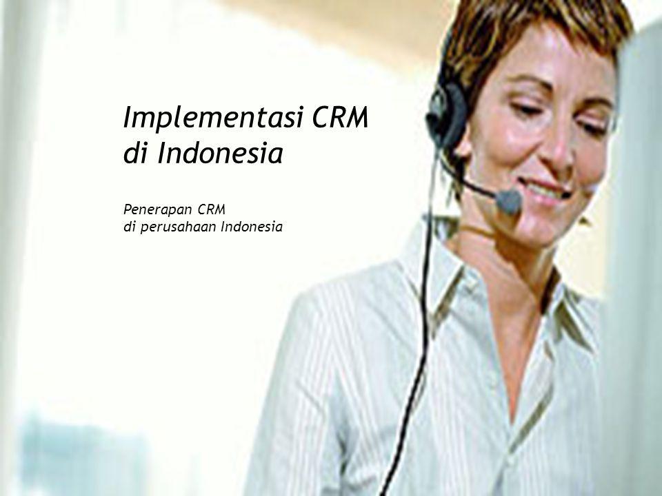 Implementasi CRM di Indonesia Penerapan CRM di perusahaan Indonesia