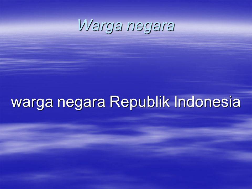 warga negara Republik Indonesia