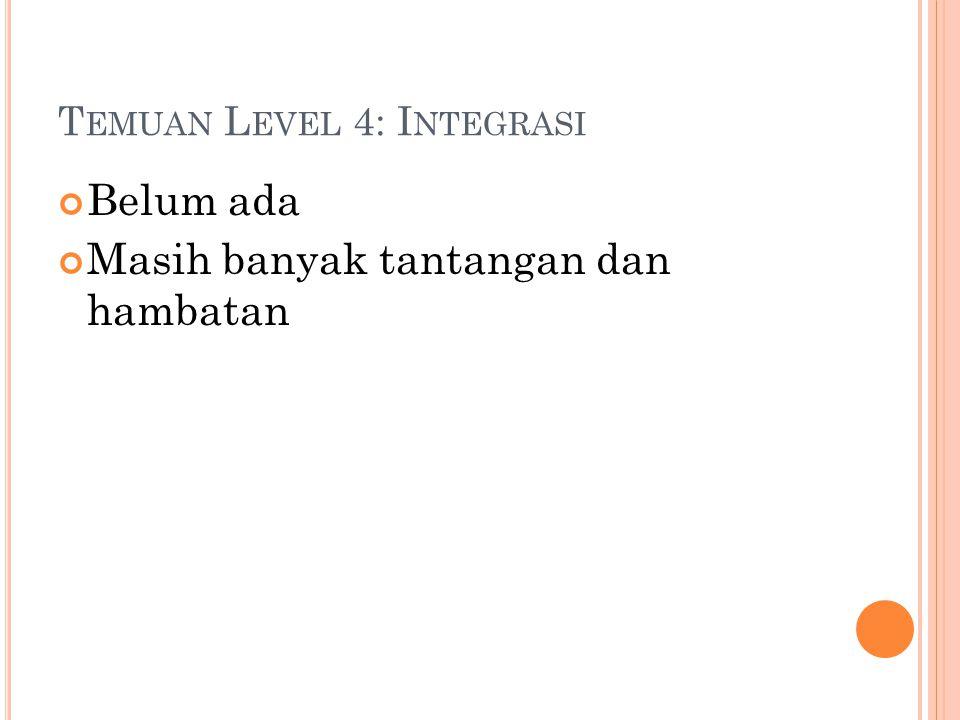 Temuan Level 4: Integrasi