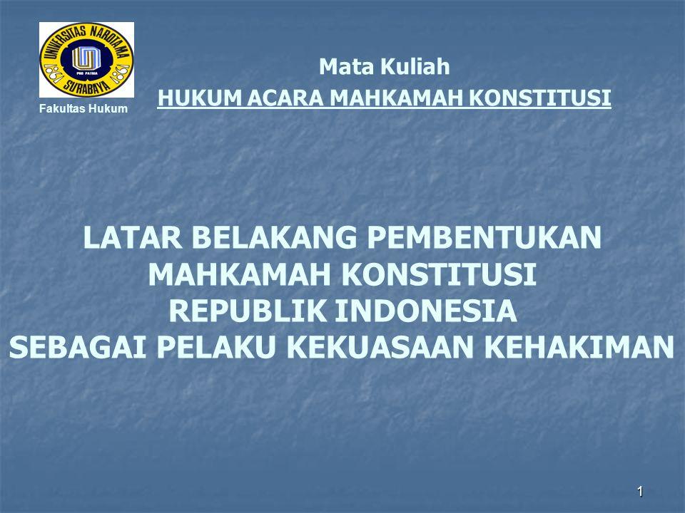 LATAR BELAKANG PEMBENTUKAN MAHKAMAH KONSTITUSI REPUBLIK INDONESIA