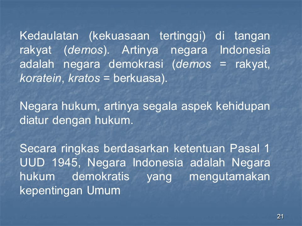 Kedaulatan (kekuasaan tertinggi) di tangan rakyat (demos)