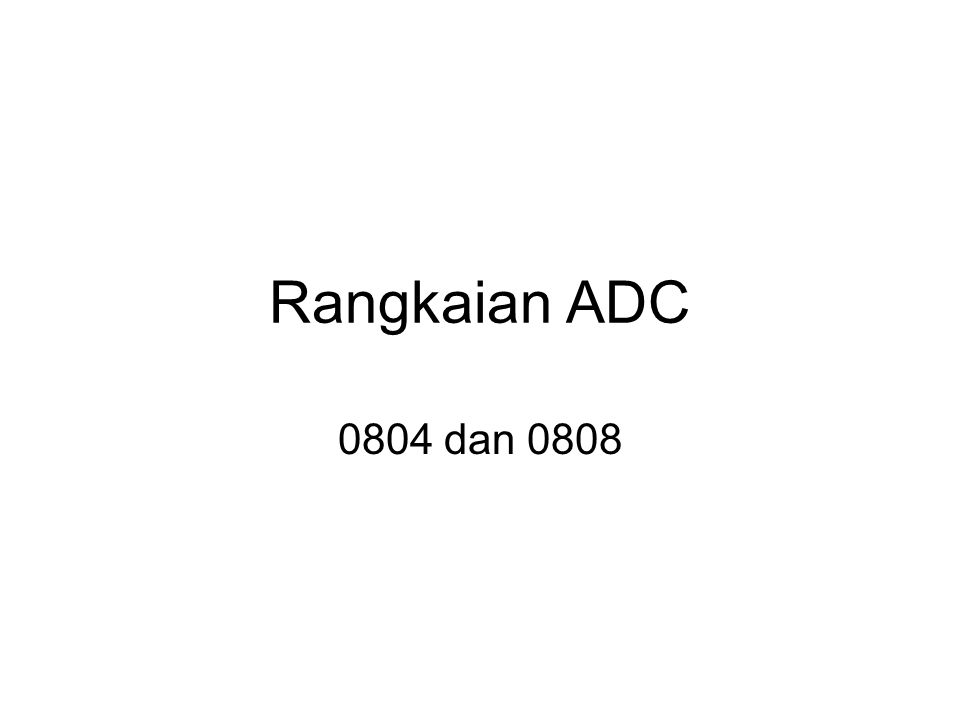 Rangkaian ADC 0804 dan 0808