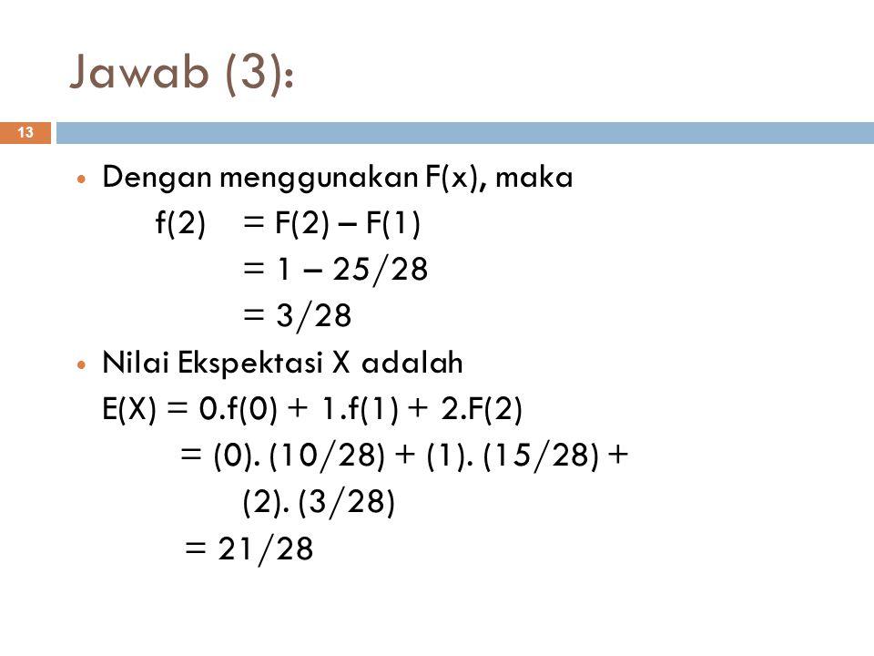 Jawab (3): Dengan menggunakan F(x), maka f(2) = F(2) – F(1)