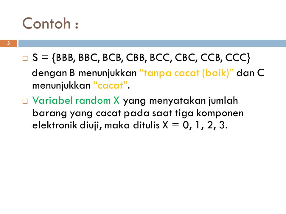 Contoh : S = {BBB, BBC, BCB, CBB, BCC, CBC, CCB, CCC}