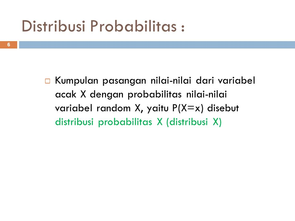 Distribusi Probabilitas :