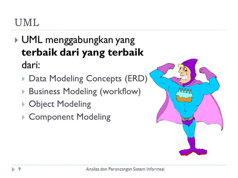 UML menggabungkan yang terbaik dari yang terbaik dari: