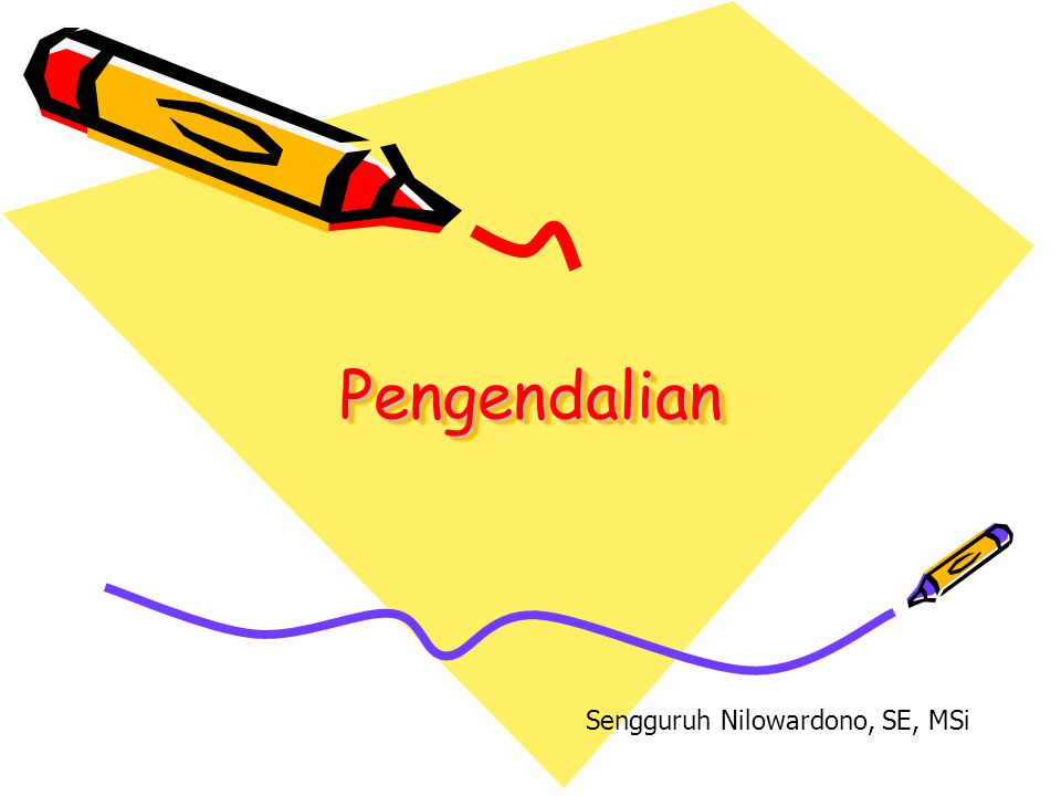 Pengendalian Sengguruh Nilowardono, SE, MSi