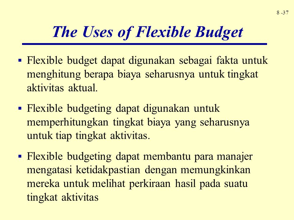 The Uses of Flexible Budget