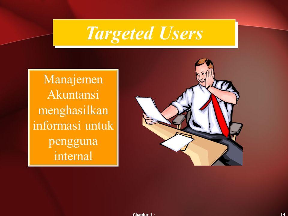 Manajemen Akuntansi menghasilkan informasi untuk pengguna internal