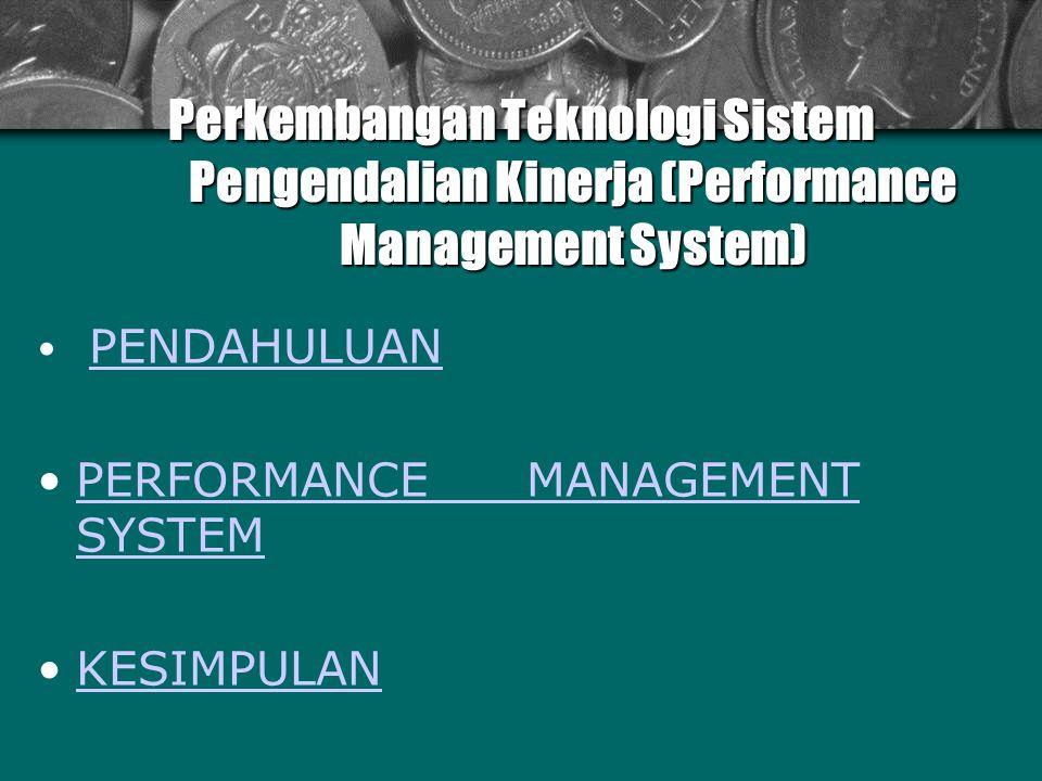 Perkembangan Teknologi Sistem. Pengendalian Kinerja (Performance